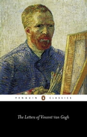 The Letters of Vincent Van Gogh ebook by Vincent Van Gogh