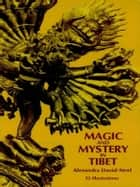 Magic and Mystery in Tibet ebook by Madame Alexandra David-Neel