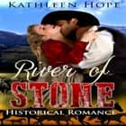 Historical Romance: River of Stone audiobook by