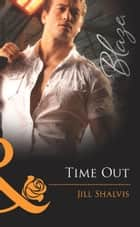 Time Out (Mills & Boon Blaze) ekitaplar by Jill Shalvis