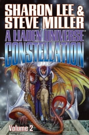A Liaden Universe Constellation - Volume II ebook by Sharon Lee,Steve Miller