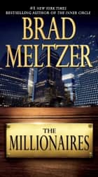The Millionaires eBook by Brad Meltzer