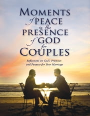 Moments of Peace in the Presence of God for Couples ebook by Baker Publishing Group