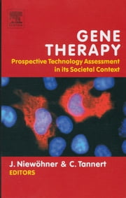 Gene Therapy: Prospective Technology assessment in its societal context ebook by Jörg Niewöhner,Christof Tannert