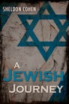 A Jewish Journey ebook by Sheldon Cohen