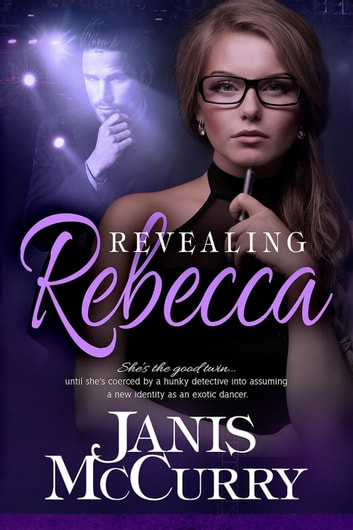Revealing Rebecca ebook by Janis McCurry