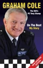 On The Beat: My Story ebook by Graham Cole