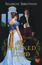 The Marked Lord (Choc Lit) ebook by Sharon Ibbotson