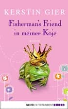 Fisherman's Friend in meiner Koje - Roman ebook by Kerstin Gier