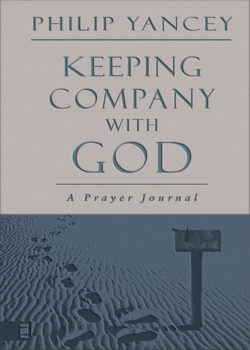 Keeping Company with God - A Prayer Journal ebook by Zondervan