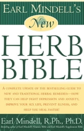 Earl Mindell's New Herb Bible ebook by Ph.D. Earl Mindell, Ph.D.