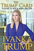 The Trump Card ebook by Ivanka Trump