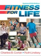 Fitness for Life, Updated Fifth Edition ebook by Charles B. Corbin,Ruth Lindsey
