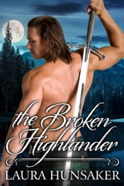 The Broken Highlander ebook by Laura Hunsaker