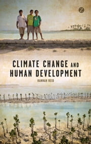 Climate Change and Human Development ebook by Hannah Reid