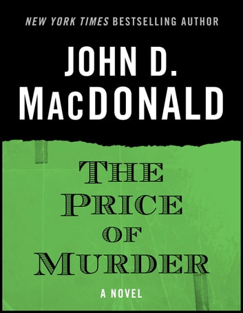 The Price of Murder - A Novel ebook by John D. MacDonald