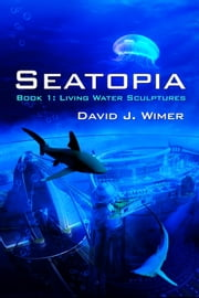 Seatopia ebook by David J. Wimer