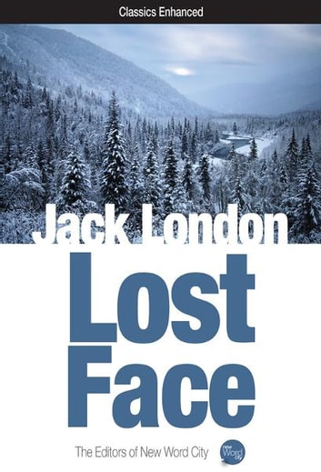 Lost Face ebook by Jack London and The Editors of New Word City