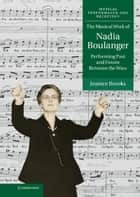 The Musical Work of Nadia Boulanger ebook by Jeanice Brooks