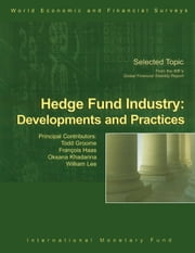 Hedge Fund industry: Developments and Practices ebook by International Monetary Fund.  Monetary and Capital Markets Department