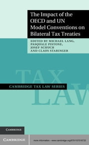 The Impact of the OECD and UN Model Conventions on Bilateral Tax Treaties ebook by Michael Lang,Pasquale Pistone,Josef Schuch,Claus Staringer
