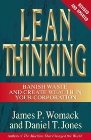 Lean Thinking - Banish Waste and Create Wealth in Your Corporation ebook by James P. Womack,Daniel T. Jones