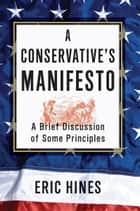 A Conservative's Manifesto ebook by Eric Hines