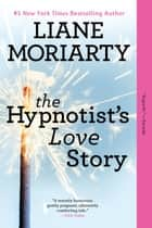 The Hypnotist's Love Story ebook by A Novel