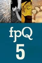 FPQ 5 ebook by Found Press, Jessica Westhead, Michael Bryson,...