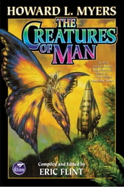 The Creatures of Man ebook by Howard L. Myers,Eric Flint
