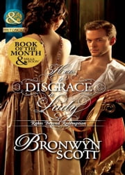 How to Disgrace a Lady (Mills & Boon Historical) (Rakes Beyond Redemption, Book 1) ebook by Bronwyn Scott