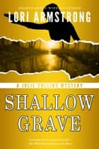 Shallow Grave ebook by Lori Armstrong