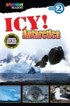 ICY! Antarctica - Level 2 ebook by Lisa Kurkov