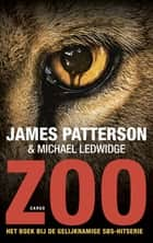 Zoo ebook by James Patterson, Waldemar Noë, Michael Ledwidge