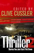 Thriller 2: Stories You Just Can't Put Down ebook by International Thriller Writers Inc