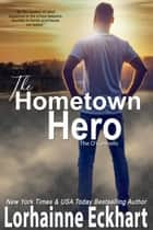 The Hometown Hero ebook by Lorhainne Eckhart