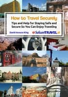 How to Travel Securely ebook by David Avoura King