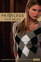 Privilege ebook by Kate Brian