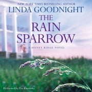 The Rain Sparrow - A Honey Ridge Novel , Book 2 audiobook by Linda Goodnight
