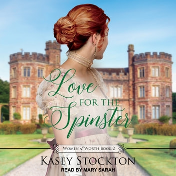 Love for the Spinster audiobook by Kasey Stockton
