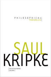 Philosophical Troubles - Collected Papers, Volume 1 ebook by Saul A. Kripke