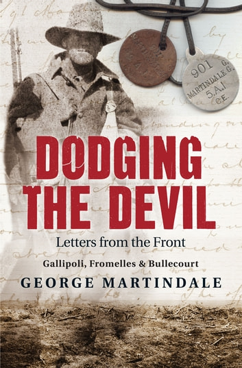 Dodging the Devil - Letters from the Front ebook by George Martindale