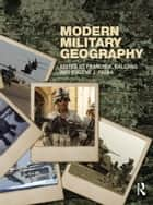 Modern Military Geography ebook by Francis Galgano,Eugene J. Palka