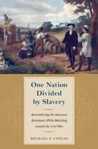 One Nation Divided by Slavery ebook by Michael Conlin