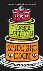 Bride and Doom ebook by Deborah Donnelly