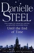 Until The End Of Time ebook by Danielle Steel