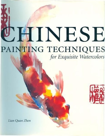 Chinese Painting Techniques for Exquisite Watercolors ebook by Lian Quan Zhen