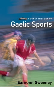 O'Brien Pocket History of Gaelic Sport ebook by Eamonn Sweeney