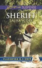 Sheriff (Mills & Boon Love Inspired Suspense) (Classified K-9 Unit, Book 2) ekitaplar by Laura Scott