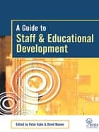 A Guide to Staff & Educational Development ebook by David Baume, Peter Kahn